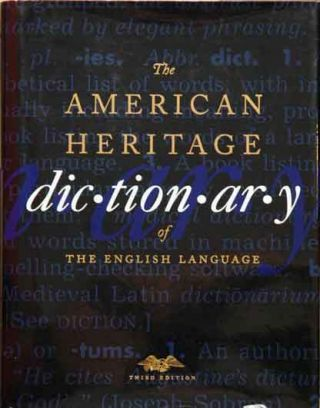 The American Heritage Dictionary of the English Language__Third Edition. Anne H. Soukhanov