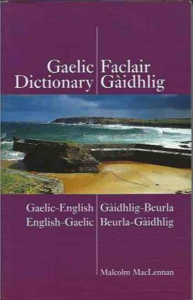 A Pronouncing and Etymological Dictionary of the Gaelic...