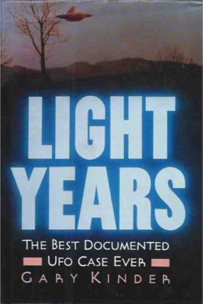 Light Years__The Best Documented UFO Case Ever. Gary Kinder
