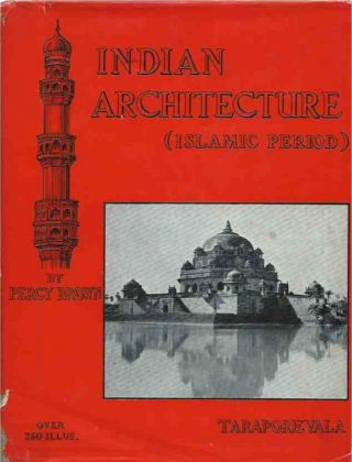 Indian Architecture (Islamic Period). Percy Brown