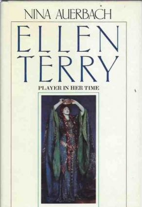 Ellen Terry__Player in her Time. Nina Auerbach