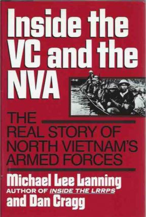 Inside the VC and the NVA__The Real Story of North Vietnam's Armed Forces. Michael Lee Lanning,...