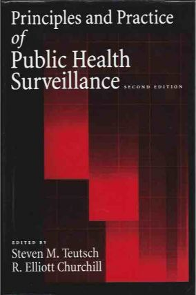 Principles and Practices of Public Health Surveillance. Steven M. Teutsch, R. Elliott Churchill