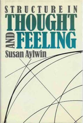 Structure in Thought and Feeling. Susan Aylwin.