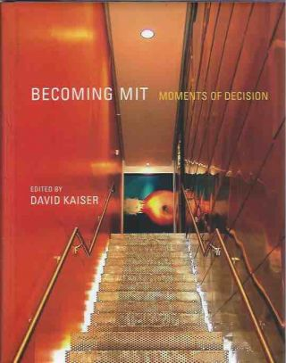 Becoming MIT__Moments of Decision. David Kaiser, ed