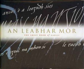 An Leabhar Mor__The Great Book of Gaelic. Malcom Maclean, Theo eds Dorgan