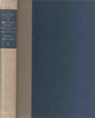 The Collected Works of Bernard Shaw__ Volume XVI __ Back to Methuselah. Bernard Shaw