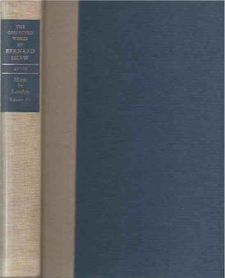 The Collected Works of Bernard Shaw__ Volume XXVII__ Music in London Volume III. Bernard Shaw
