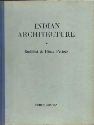 Indian Architecture. Percy Brown