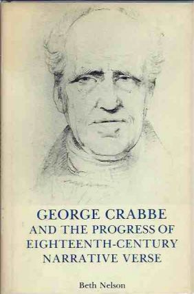 George Crabbe and the Progress of Eighteenth-Century Narrative Verse. Beth Nelson