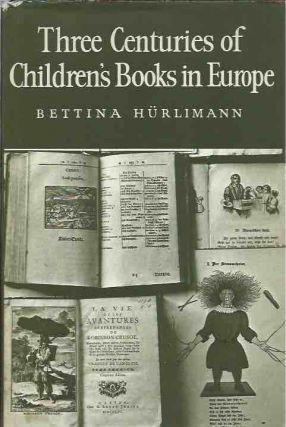 Three Centuries of Children's Books in Europe. Bettina Hurlimann
