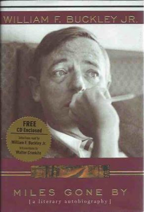Miles Gone By__A Literary Autobiography. William F. Buckley