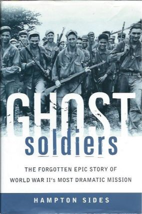 Ghost Soldiers__The Forgotten Epic Story of World War II's Most Dramatic Mission. Hampton Sides