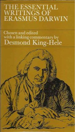 The Essential Writings of Erasmus Darwin. Desmond ed King-Hele