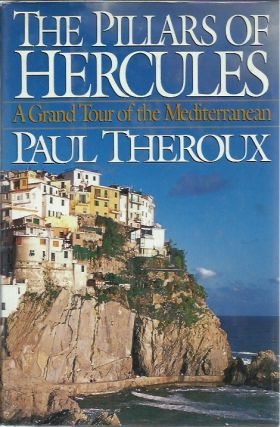 The Pillars of Hercules__A Grand Tour of the Mediterranean. Paul Theroux