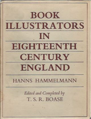 Book Illustrations in Eighteenth-Century England. Hanns Hammelmann, T. S. R. Boase