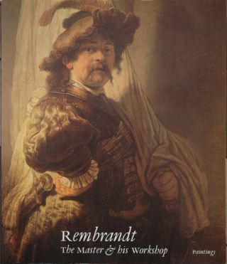 Rembrandt: The Master & His Workshop; Paintings. Christopher ed Brown