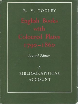 English Books with Coloured Plates 1790-1860: A Biliographical Account__Revised Edition. R. V....