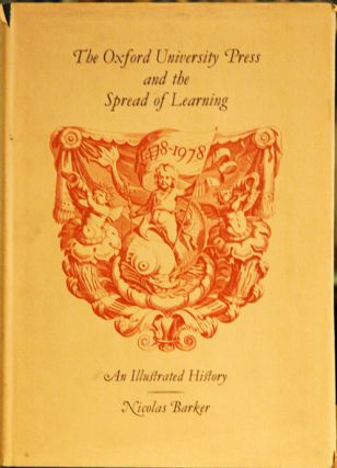 The Oxford University Press and the Spread of Learning: An Illustrated History, 1478-1978....
