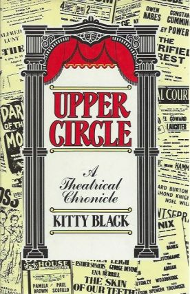 Upper Circle: A Theatrical Chronicle. Kitty Black