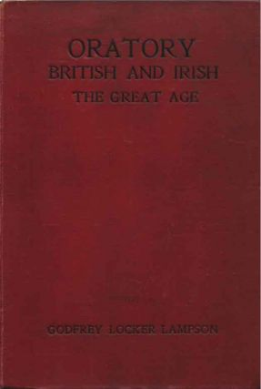 Oratory: British and Irish: The Great Age, Lampson, Godfrey Locker