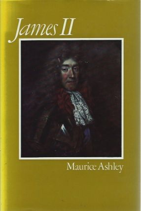 James II. Maurice Ashley