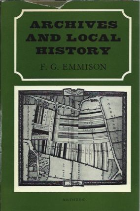 Archives and Local History. F. G. Emmison