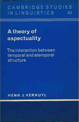 A theory of aspectuality. Henk J. Verkuyl