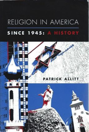 Religion in America Since 1945: A History. Patrick Allitt