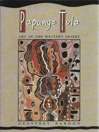 Papunya Tula: Art of the Western Desert. Geoffrey Bardon