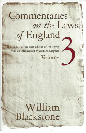 Commentaries on the Laws of England__A Facsimile of the First Edition of 1765-1769__Volume III of...