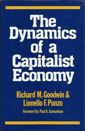 The Dynamics of a Capitalist Economy: A Multi-Sectoral Approach. Richard M. Goodwin, Lionello F....