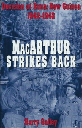 MacArthur Strikes Back__Decision at Buna: New Guinea 1942-1943. Harry Gailey