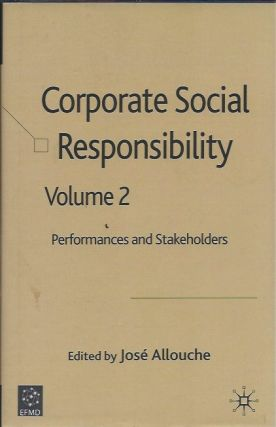 Corporate Social Responsibility, Volume 2: Performances and Stakeholders. Jose Allouche, ed