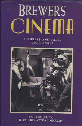 Brewer's Cinema: A Phrase and Fable Dictionary. Richard Attenborough