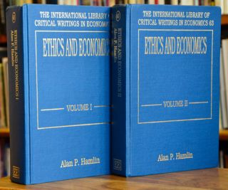 Ethics and Economics (Two Volumes). Alan P. Hamlin