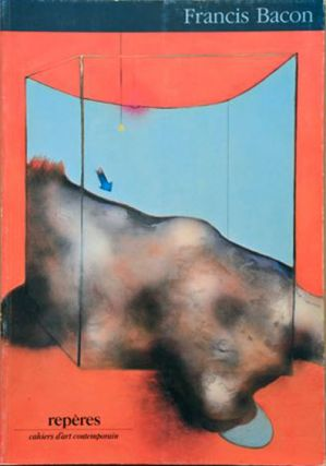 Francis Bacon: Peintures recentes (Reperes: Cahiers d'art contemporain). Francis Bacon, Jacques...