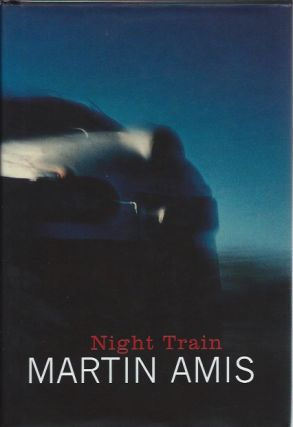Night Train. Martin Amis