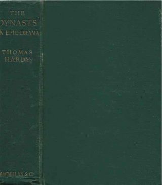 The Dynasts__An Epic Drama of the war with Napoleon, in three parts, nineteen acts, & one hundred...