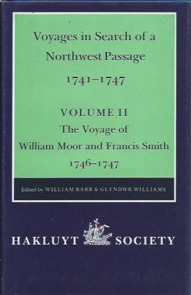 Voyages in search of a Northwest Passage 1741-1747, Volume II: The Voyage of William Moor and...