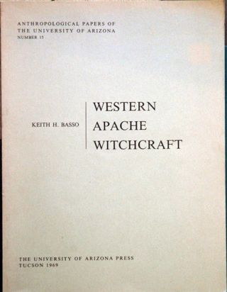 Western Apache Witchcraft. Keith H. Basso