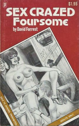 Sex-Crazed Foursome. David Forrest