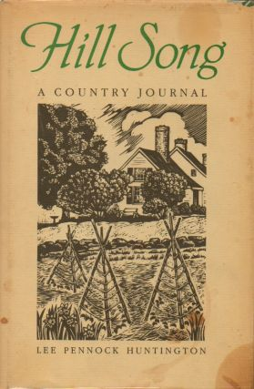 Hill Song: A Country Journal. Lee Pennock Huntington