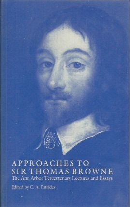 Approaches to Sir Thomas Browne. C. A. ed Patrides