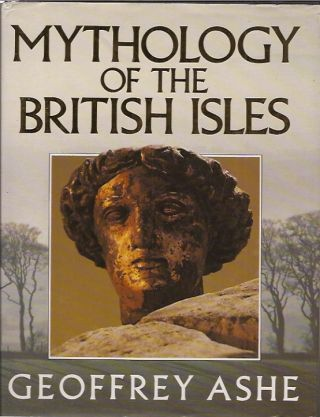 Mythology of the British Isles. Geoffrey Ashe