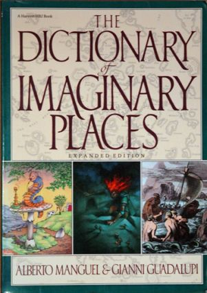 The Dictionary of Imaginary Things (Expanded Edition). Alberto Manguel, Guadalupi