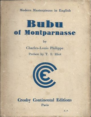 Bubu of Montparnasse__Preface by T.S. Eliot. Charles-Louis Philippe, T. S. Eliot