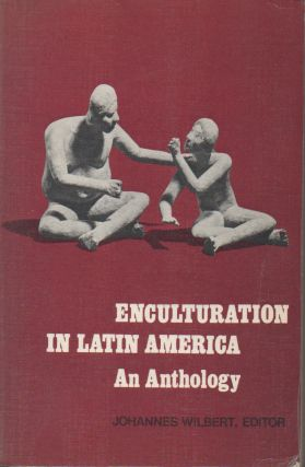 Enculturation in Latin America__An Anthology. Johannes ed Wilbert