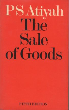 The Sale of Goods fifth edition. P. S. Atiyah