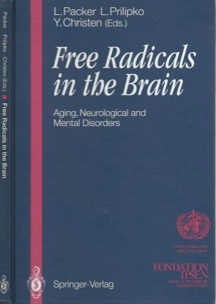 Free Radicals in the Brain: Aging, Neurological and Mental Disorders. L. Packer, L. Prilipko, Y....